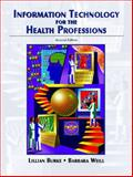 Information Technology for the Health Professions 9780131175921