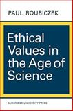 Ethical Values in the Age of Science, Roubiczek, Paul, 0521095921