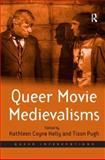 Queer Movie Medievalisms, Kelly, Kathleen Coyne and Pugh, Tison, 0754675920