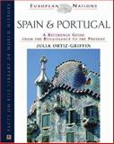 Spain and Portugal : A Reference Guide from the Renaissance to the Present, Ortiz-Griffin, Julia and Griffin, William D., 0816045925