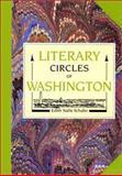 Literary Circles of Washington, Edith N. Schafer, 0913515922