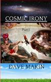 Cosmic Irony, Dave Makin, 1499395922