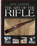 The Art of the Rifle, Jeff Cooper, 1581605927