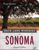 Back Lane Wineries of Sonoma, Second Edition, Tilar Mazzeo, 1607745925