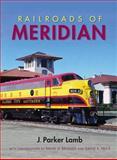 Railroads of Meridian, Lamb, J. Parker, 0253005922