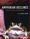 Amphibian Declines - The Conservation Status of United States Species, Lannoo, Michael J., 0520235924