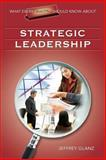 What Every Principal Should Know about Strategic Leadership, Glanz, Jeffrey, 1412915929