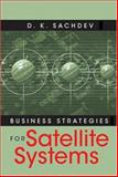 Business Strategies for Satellite Systems, Sachdev, D. K., 1580535925