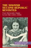 Spanish Second Republic Revisited : From Democratic Hopes to Civil War (19311936), Tardio, Manuel Alvarez and Reguillo, Fernando, 1845195922