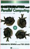 Distributed and Parallel Computing, El Rewini, Hesham and Lewis, T. G., 0137955928