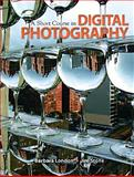A Short Course in Digital Photography, London, Barbara and Stone, Jim, 0205645925