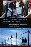 Good Green Jobs in a Global Economy : Making and Keeping New Industries in the United States, Hess, David J., 0262525925