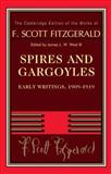 Spires and Gargoyles : Early Writings, 1909-1919, Fitzgerald, F. Scott and West, James L. W., III, 0521765927
