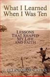 What I Learned When I Was Ten, J. Ellsworth Kalas, 0687335922