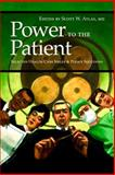 Power to the Patient : Selected Health Care Issues and Policy Solutions, Scott W. Atlas, 081794592X