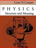 Physics : Structure and Meaning, Cooper, Leon N., 0874515920