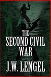 The Second Civil War, J. W. Lengel, 1462645925