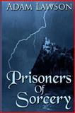 Prisoners of Sorcery, Adam Lawson, 1500325929