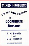 Mixed Problems for the Wave Equation in Coordinate Domains 9781560725923