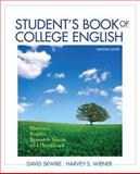 Student's Book of College English : Rhetoric, Reader, Research Guide and Handbook, Skwire, David and Wiener, Harvey S., 0321845927