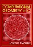 Computational Geometry in C, O'Rourke, Joseph, 0521445922