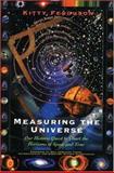 Measuring the Universe, Kitty Ferguson, 0802775926