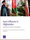 Iran's Influence in Afghanistan : Implications for the U. S. Drawdown, Nader, Alireza and Scotten, Ali G., 0833085921