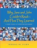 Why Jane and John Couldn't Read--and How They Learned : A New Look at Striving Readers, Fink, Rosalie, 0872075923