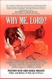 Why Me, Lord?, Rich Walker and Karla Walker, 1436375924