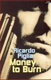Money to Burn, Ricardo Piglia, 1862075921