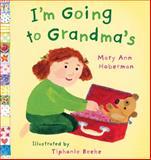 I'm Going to Grandma's, Mary Ann Hoberman, 0152165924