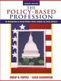 The Policy-Based Profession : An Introduction to Social Welfare Policy Analysis for Social Workers, Popple, Philip R. and Leighninger, Leslie, 0205485928