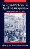 Society and Politics in the Age of the Risorgimento : Essays in Honour of Denis Mack Smith, , 0521365929