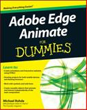 Edge Animate CC for Dummies, Michael Rohde, 1118335929