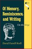 Of Memory, Reminiscence, and Writing : On the Verge, Krell, David Farrell, 0253205921