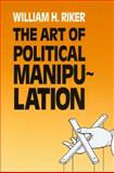 The Art of Political Manipulation, Riker, William H., 0300035926