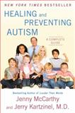 Healing and Preventing Autism, Jenny McCarthy and Jerry Kartzinel, 0452295920