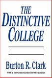 The Distinctive College : Antioch, Reed, and Swathmore, Clark, Burton R., 1560005920