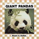 Giant Pandas, Stuart A. Kallen, 1562395920