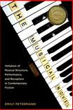 The Musical Novel : Imitation of Musical Structure, Performance, and Reception in Contemporary Fiction, Petermann, Emily, 1571135928