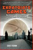 Expatriate Games, David Fromm, 1620875926