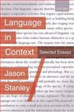 Language in Context : Selected Essays, Stanley, Jason, 0199225923