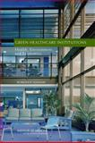 Green Healthcare Institutions : Health, Environment, and Economics, Workshop Summary, Coussens, Christine, 0309105927