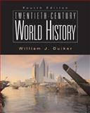 Twentieth Century World History, Duiker, William J., 0495095923