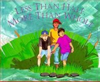 Less Than Half, More Than Whole, Kathleen Lacapa, 0873585925