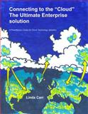 Connecting to the Cloud - the Ultimate Enterprise Solution, Linda Carr, 0985215925