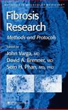 Fibrosis Research : Methods and Protocols, Varga, John and Brenner, David A., 1617375926