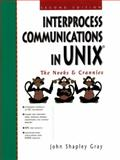 Interprocess Communication in UNIX : The Nooks and Crannies, Gray, John S., 0138995923