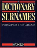 A Dictionary of Surnames, Hanks, Patrick and Hodges, Flavia, 0192115928