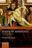 Joseph of Arimathea : A Study in Reception History, Lyons, William John, 019969592X